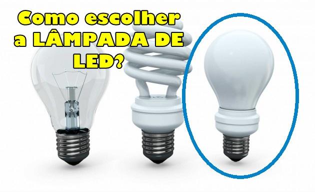 Lâmpadas de LED: Usar economiza bem mas você sabe quais modelos são e como escolher? Veja estas dicas do IPEM