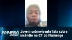 Atleta sobrevivente de incêndio no CT do Flamengo fala sobre tragédia