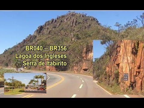 BR356: Saindo da BR 040 no Alphaville para Ouro Preto, Mariana. Conheça a perigosa SERRA DE ITABIRITO!