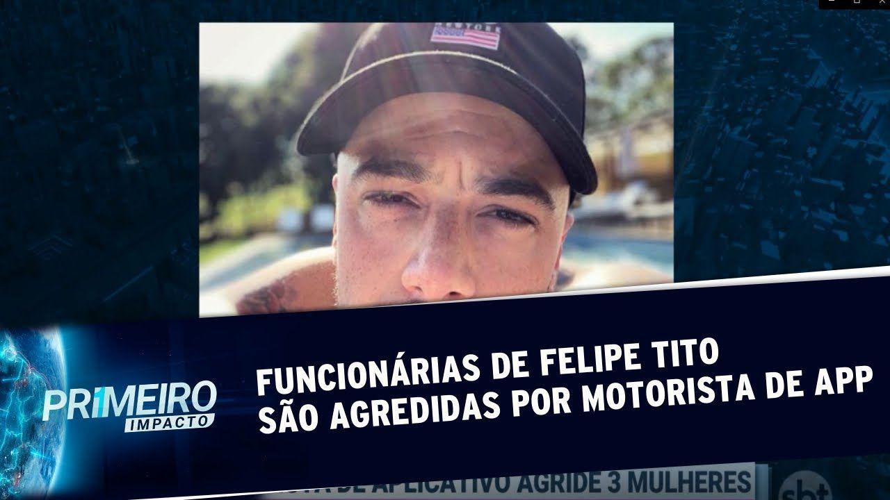 Funcionárias de Felipe Tito são agredidas por motorista de aplicativo: até passou por cima da perna!