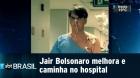 Jair Bolsonaro melhora e caminha nos corredores do hospital | SBT Brasil (06/02/19)