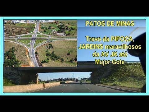 TREVO DA PIPOCA (encontro BRs 365x354) jardins da cidade até centro, Conheça Patos de Minas - Parte 1